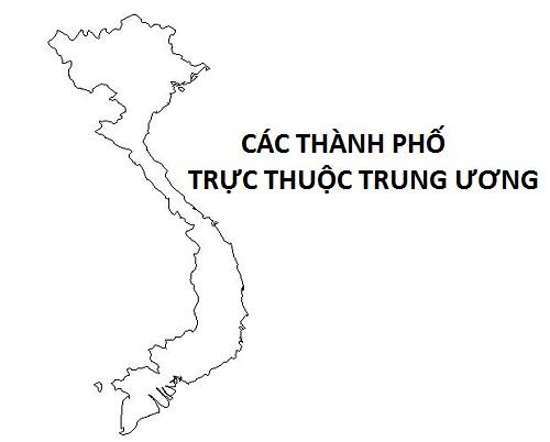Các thành phố trực thuộc Trung ương của Việt Nam mới nhất