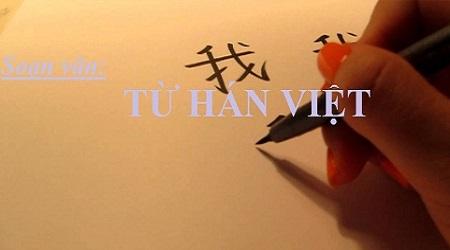 Từ Hán Việt là gì? Các từ Hán Việt thường gặp